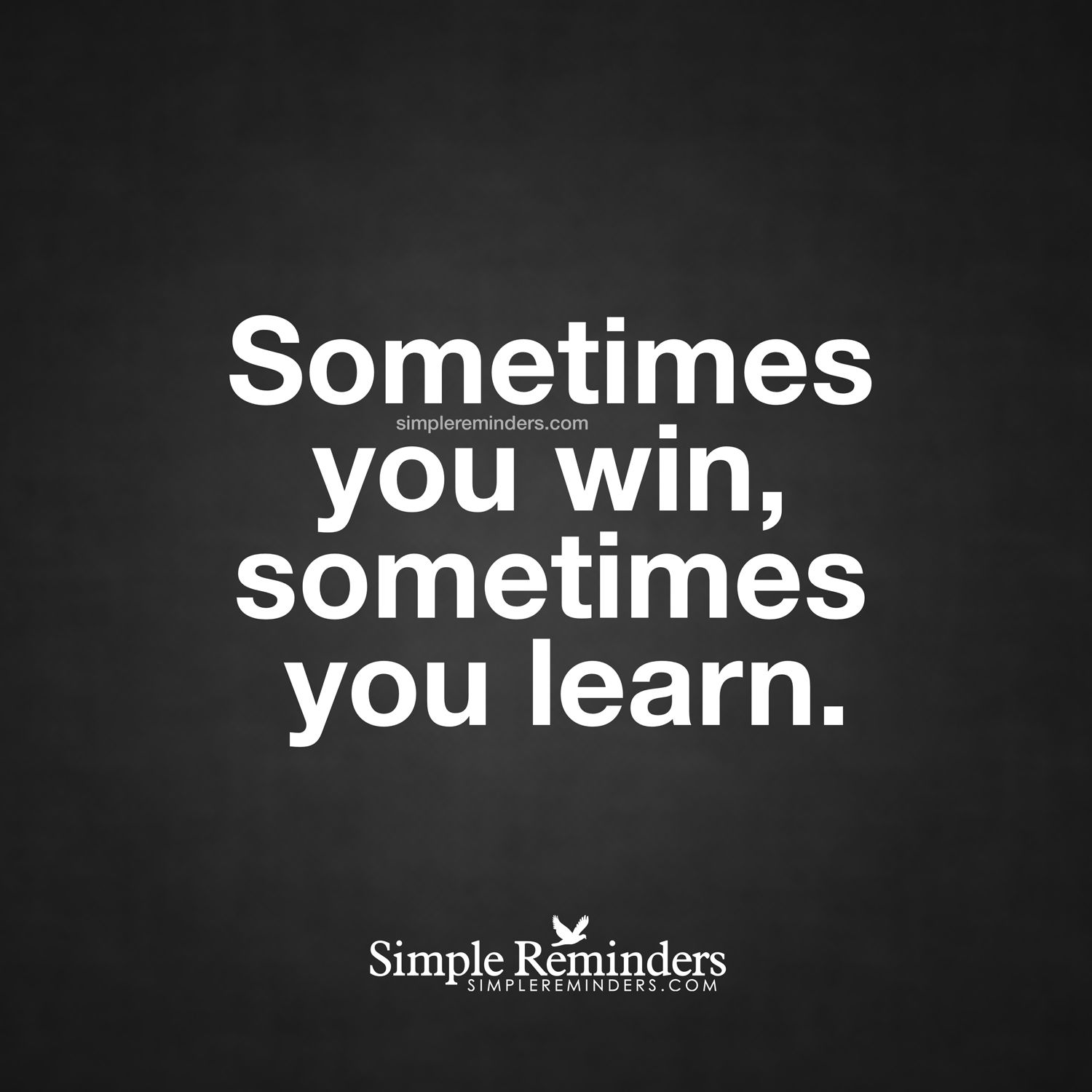 Life Quotes Unknown Sometimes You Learn Sometimes You Win Sometimes You Learn