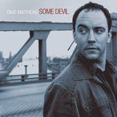 Some Devil : Dave Matthews