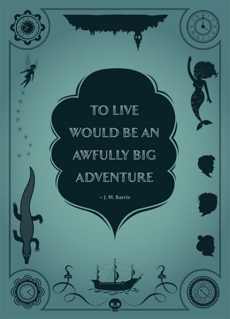 To Live Would Be An Awfully Big Adventure Jm Barrie Peter Pan