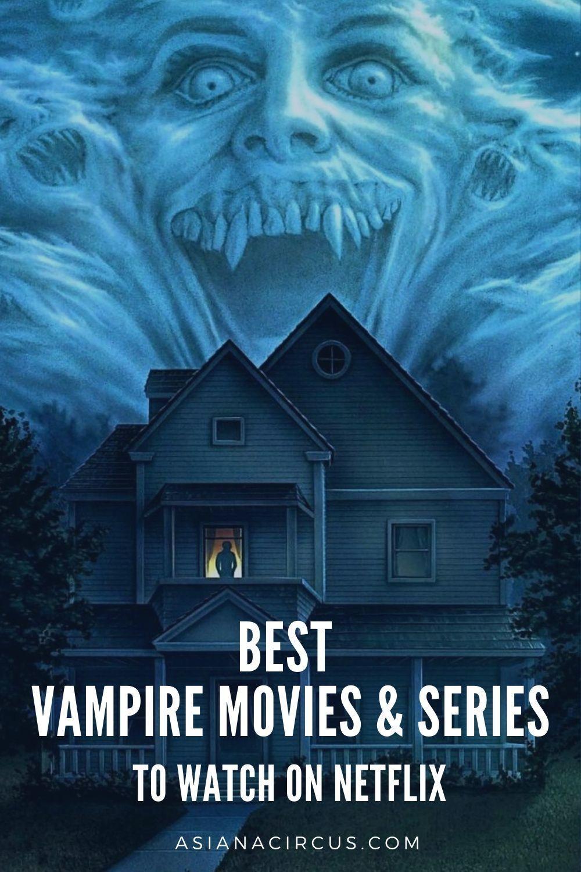 35 best vampire movies series on netflix in 2020