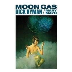 Dick Hyman - Moon Gas - Moog: The Electric Eclectics