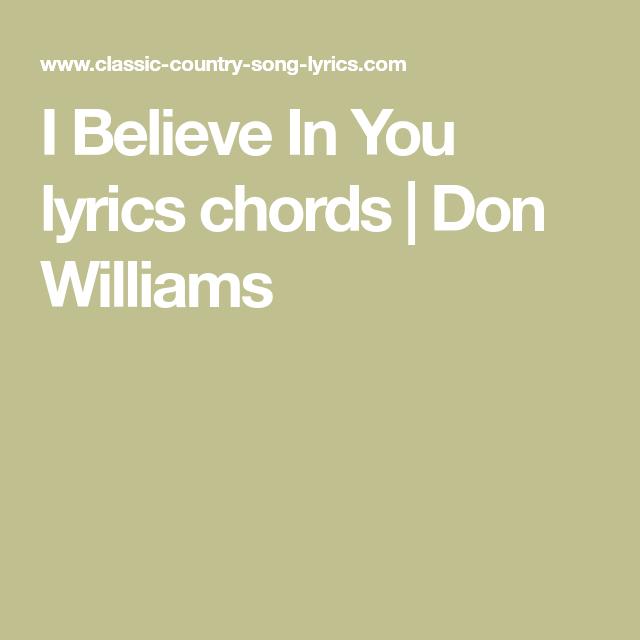 I Believe In You Lyrics Chords Don Williams Ukulele Chords