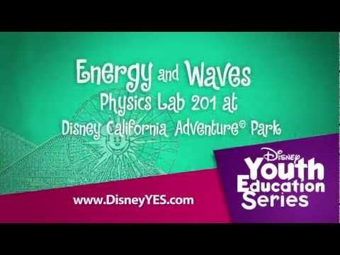 Energy and Waves Physics Lab 201 at Disney California Adventure® Park - YouTube #DisneyYouth