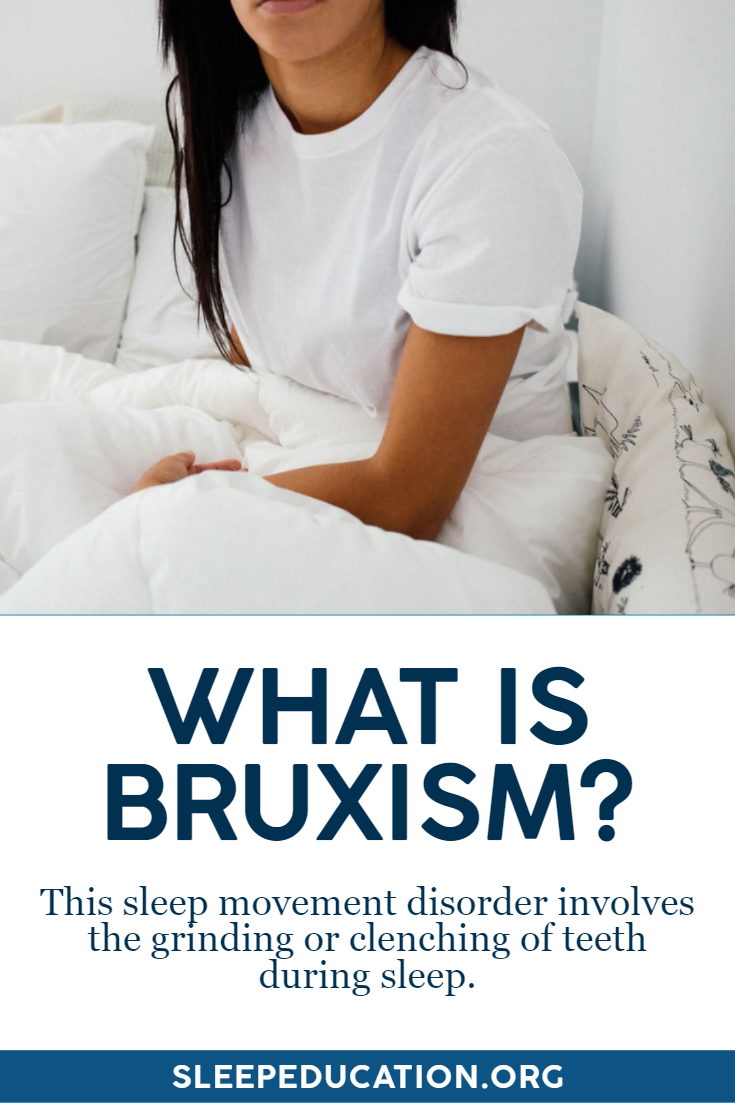 Sleep-related bruxism involves the grinding or clenching ...
