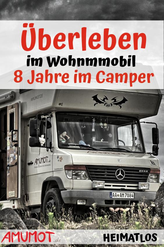 Uberleben Im Wohnmobil 8 Jahre Im Camper Amumot Wohnmobil Camper Camper Leben