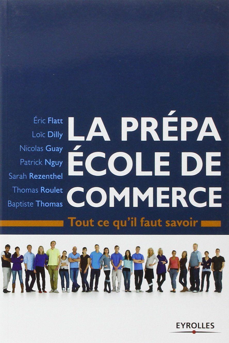 Ebooks Gratuits En Ligne: La prépa Ecole de commerce : Tout ce qu'il faut sa...