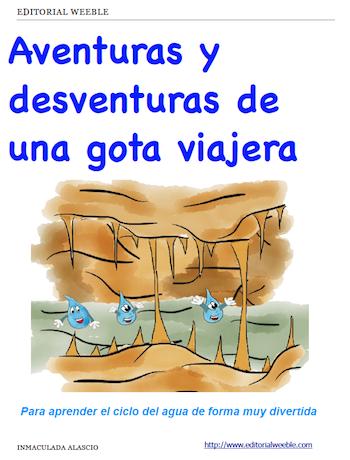 Aventuras Y Desventuras De Una Gota Viajera Es Un Libro Para Que Los Chicos Y Chicas Aprendan El Ciclo Del Agua De Ciclo Del Agua Cuento Del Agua Proyecto Agua