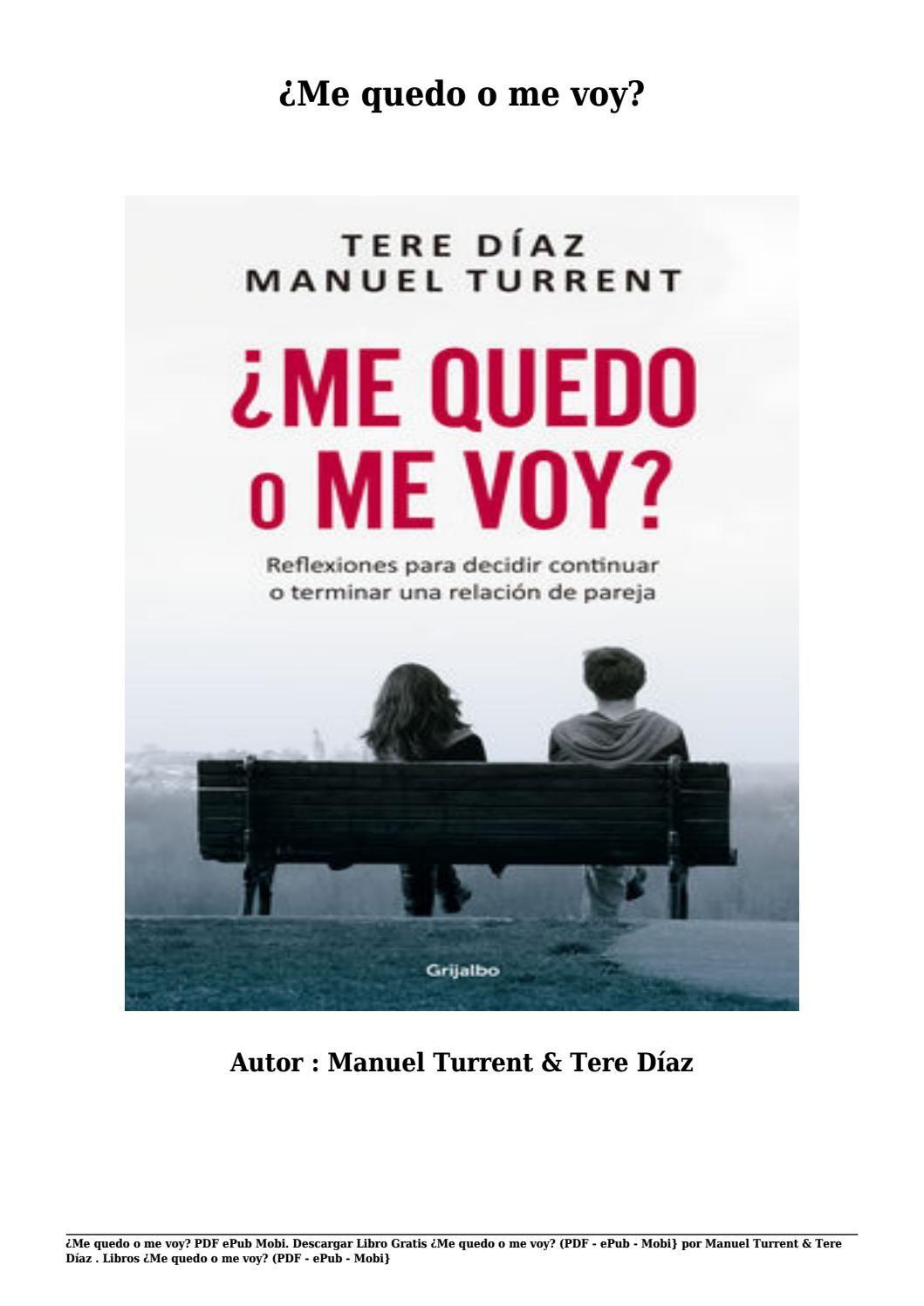 Descargar Libro Gratis Me Quedo O Me Voy Pdf Epub Mobi Por Manuel Turrent Tere Díaz Book Worth Reading Books Audio Books