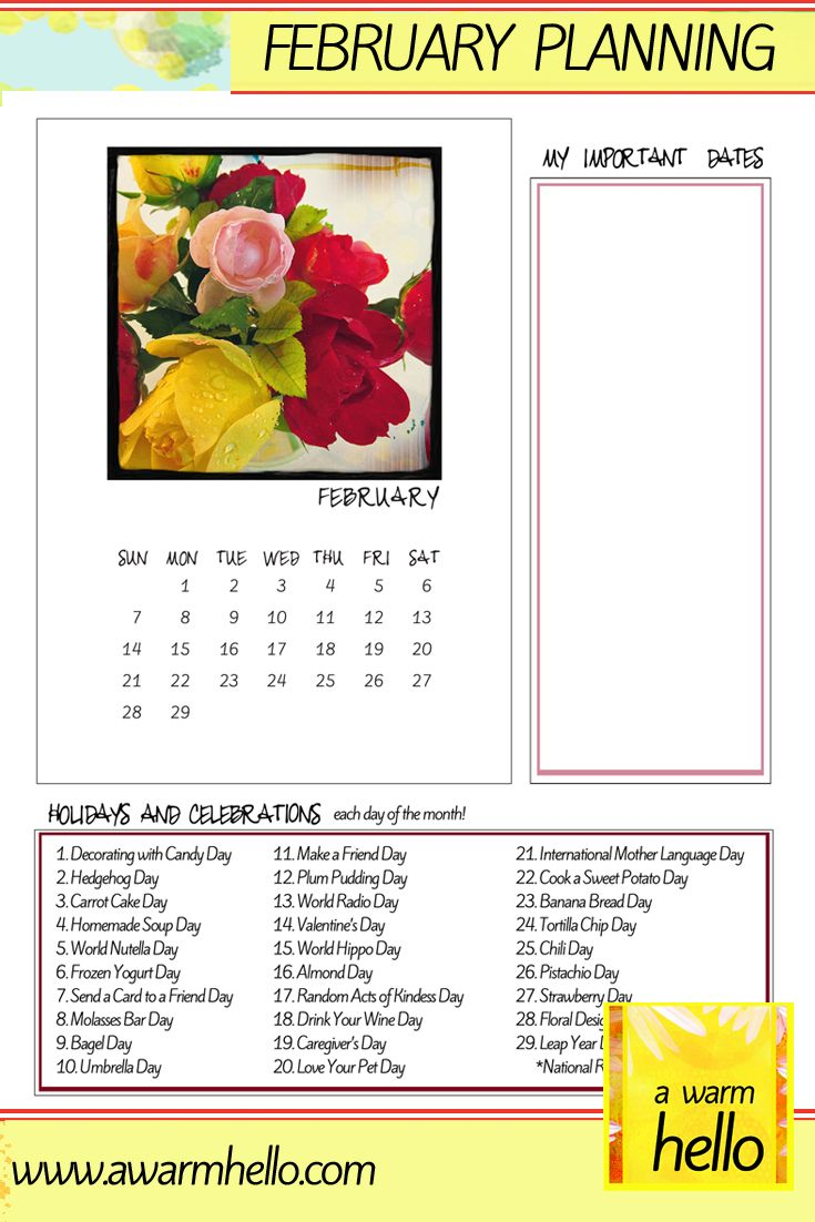 Here is a free printable February Calendar for you with a list of holidays / celebrations!