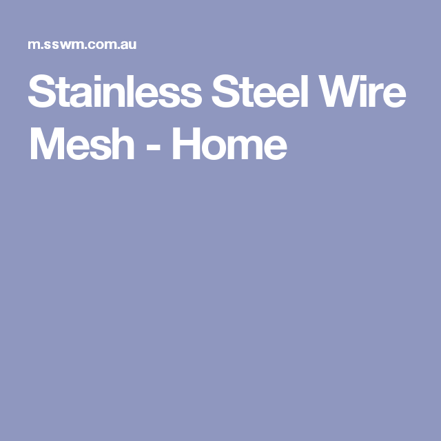 Stainless Steel Wire Mesh - Home