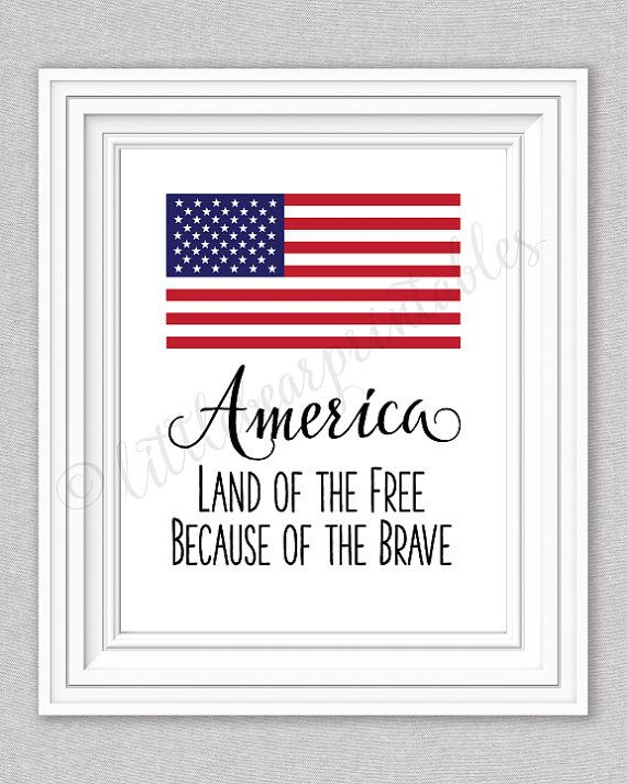 Printable America Land Of The Free Because Of The Brave Wall Art