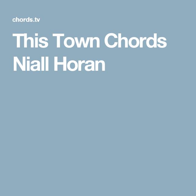 This Town Chords Niall Horan Guitar Pinterest Niall Horan