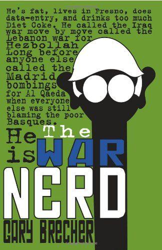 War Nerd By Gary Brecher Http Www Amazon Com Dp 0979663687 Ref Cm Sw R Pi Dp P9z7ub02cbbbc Nerd Book Recommendations Top Business Books