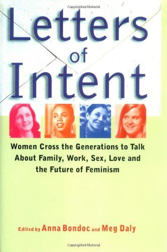 Letters of Intent Women Cross the Generations to Talk About - letters of intent