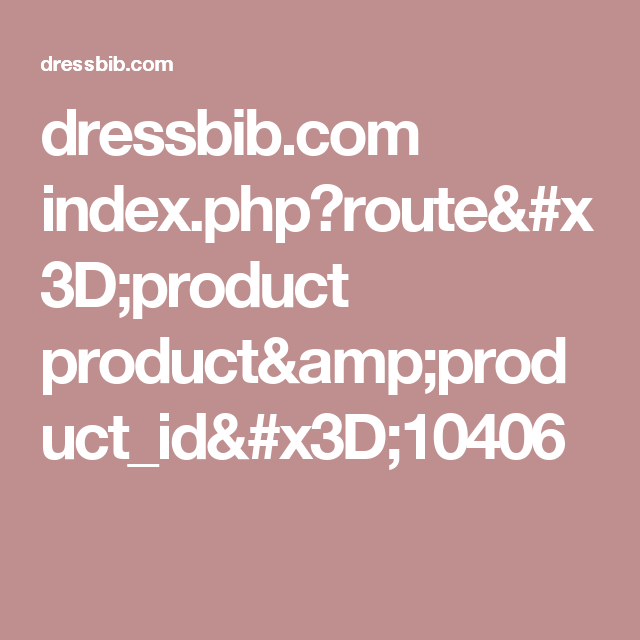 dressbib.com index.php?route=product product&product_id=10406