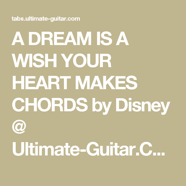 A Dream Is A Wish Your Heart Makes Chords By Disney Ultimate