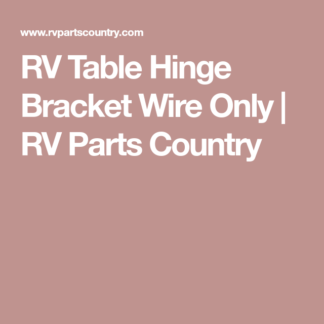 RV Table Hinge Bracket Wire Only | Booth redos | Rv parts, Box bed, Wire