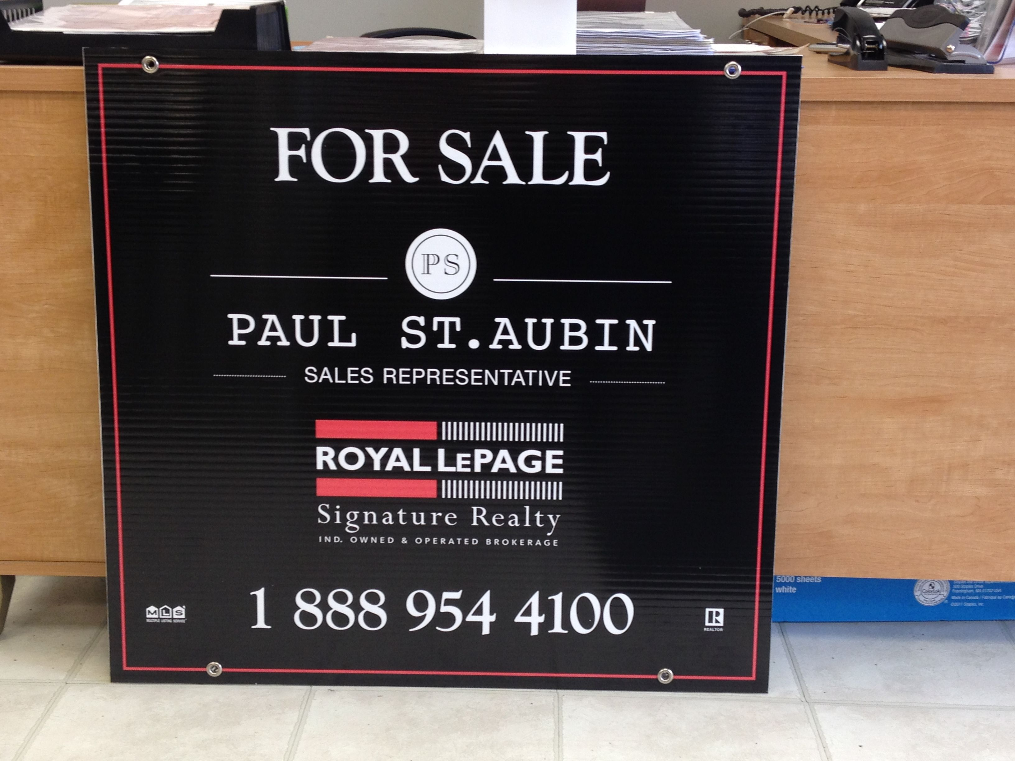 "32x30"" For Sale coroplast sign completed April 2014 for Paul St. Aubin at Royal LePage."