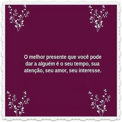 Presente Bom De Se Ganhar Frases Words Quotes E Love Messages