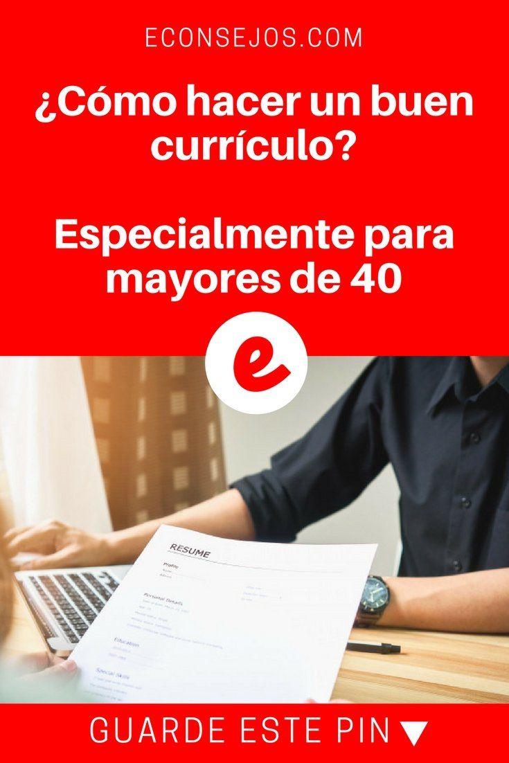 Cómo hacer un buen currículo? - Especialmente para mayores de 40 ...