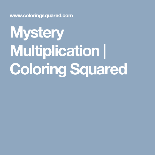 Mystery Multiplication | Coloring Squared | Lesson Plannin ...