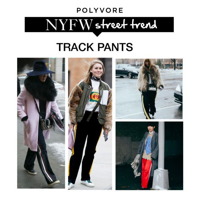 """""""NYFW Street Style Trend: Track Pants"""" by polyvore-editorial ❤ liked on Polyvore"""