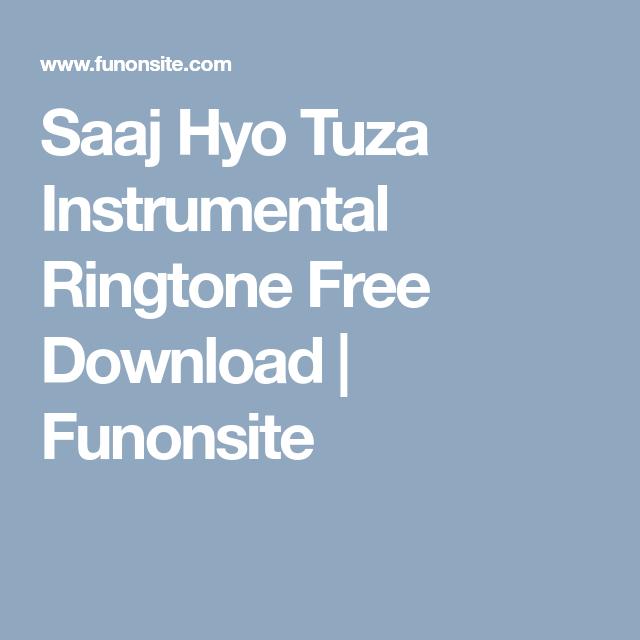 Saaj Hyo Tuza Instrumental Ringtone Free Download