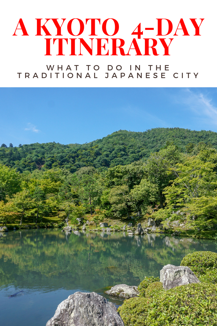 Kyoto 4 Day Itinerary What to do in the Traditional Japanese City