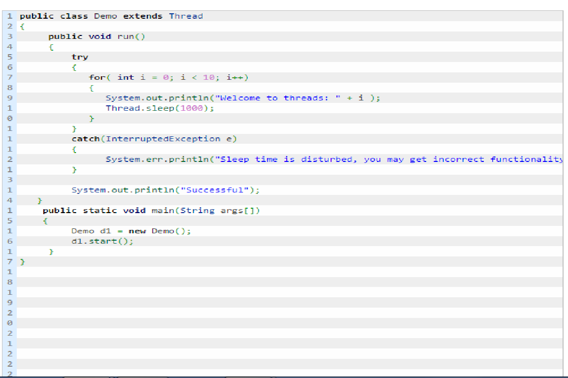 Threads can be created in two ways in Java  By extending