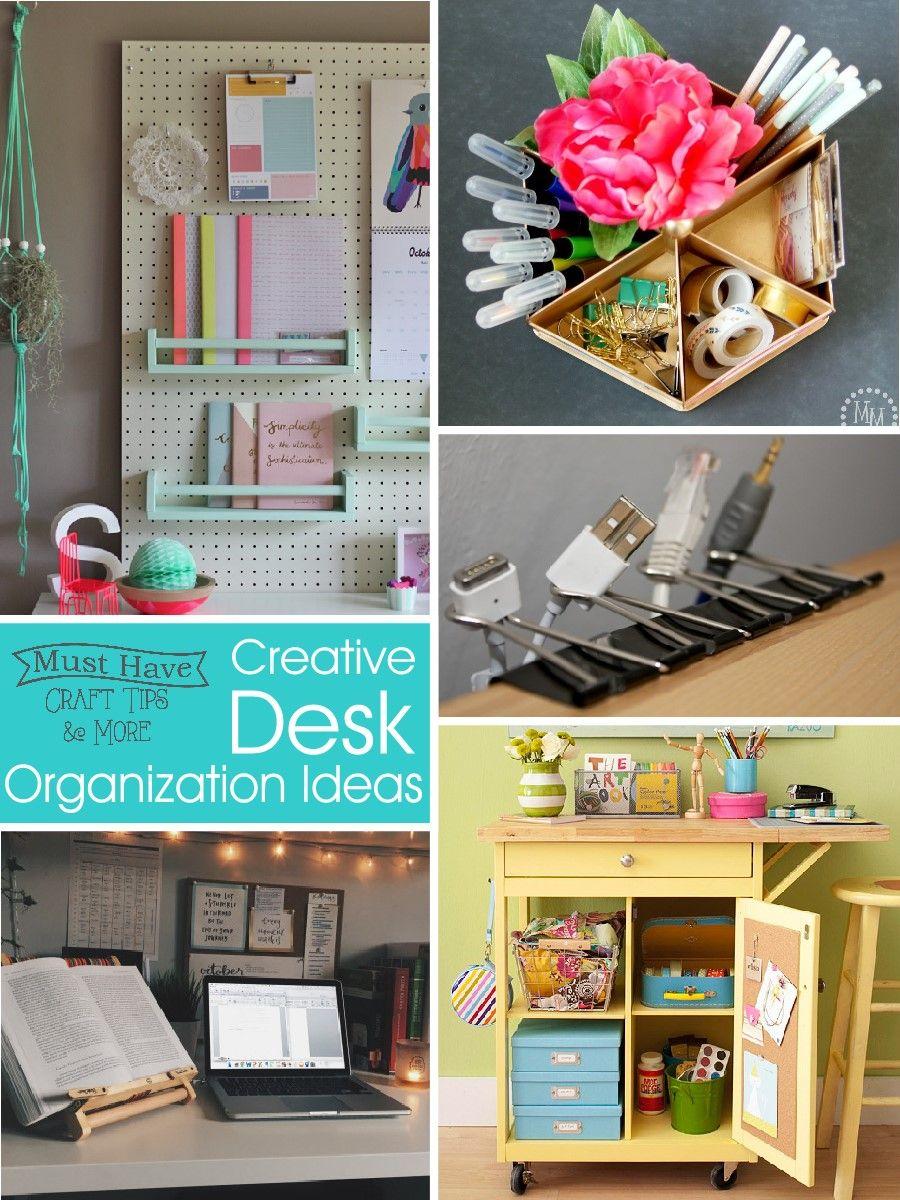 Creative Desk Organization Ideas Mine For The Making Creative Desks Desk Organization Tips Desk Organization