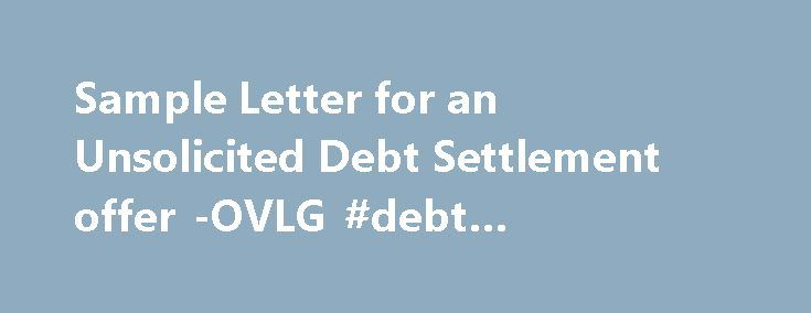 Sample Letter For An Unsolicited Debt Settlement Offer Ovlg Debt