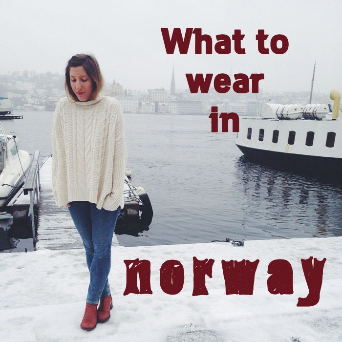 Tips On What To Wear In Norway Fashion Travel Visit