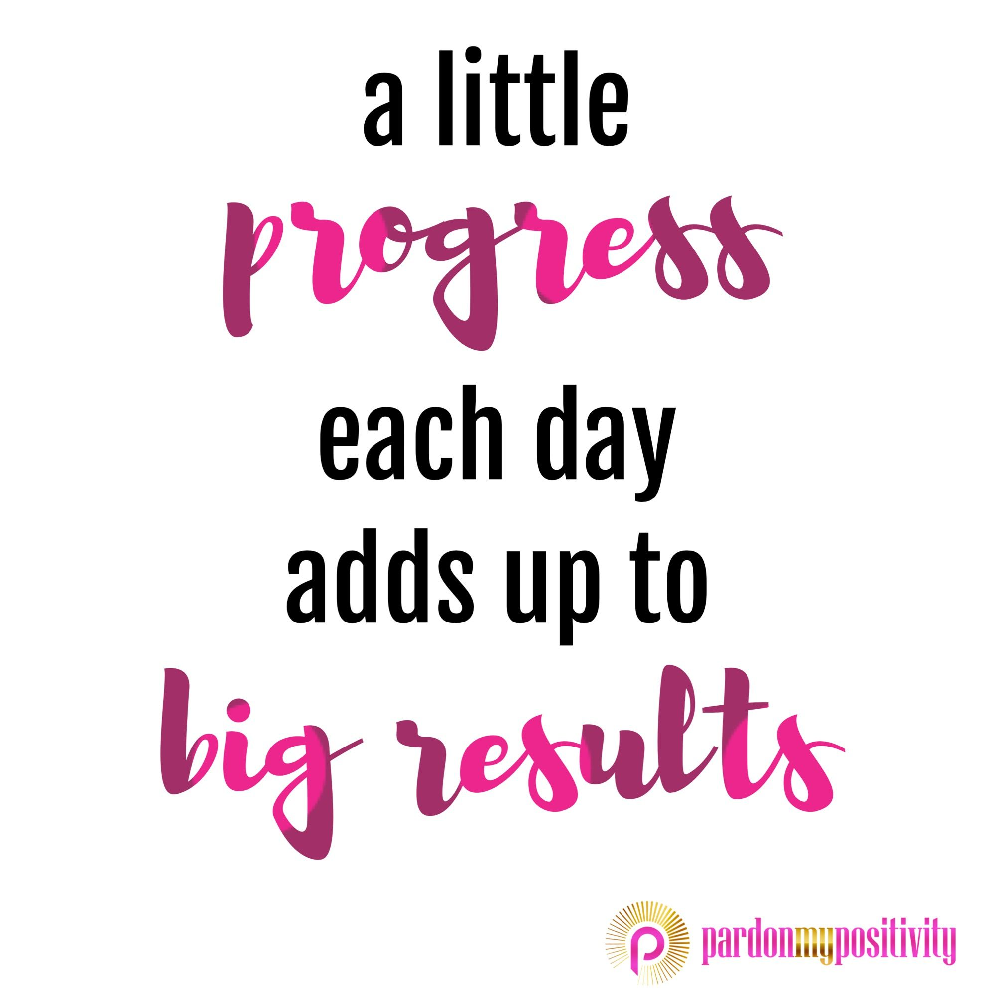 Inspirational Day Quotes: A Little Progress Each Day Adds Up To Big Results! #quote