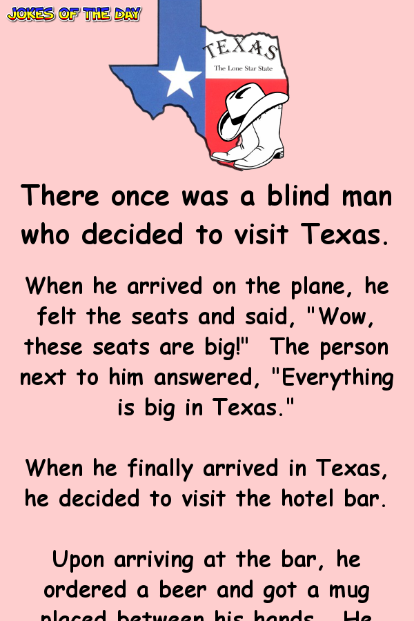 There Once Was A Blind Man Who Decided To Visit Texas Visit Texas Clean Funny Jokes Texas Quotes Funny
