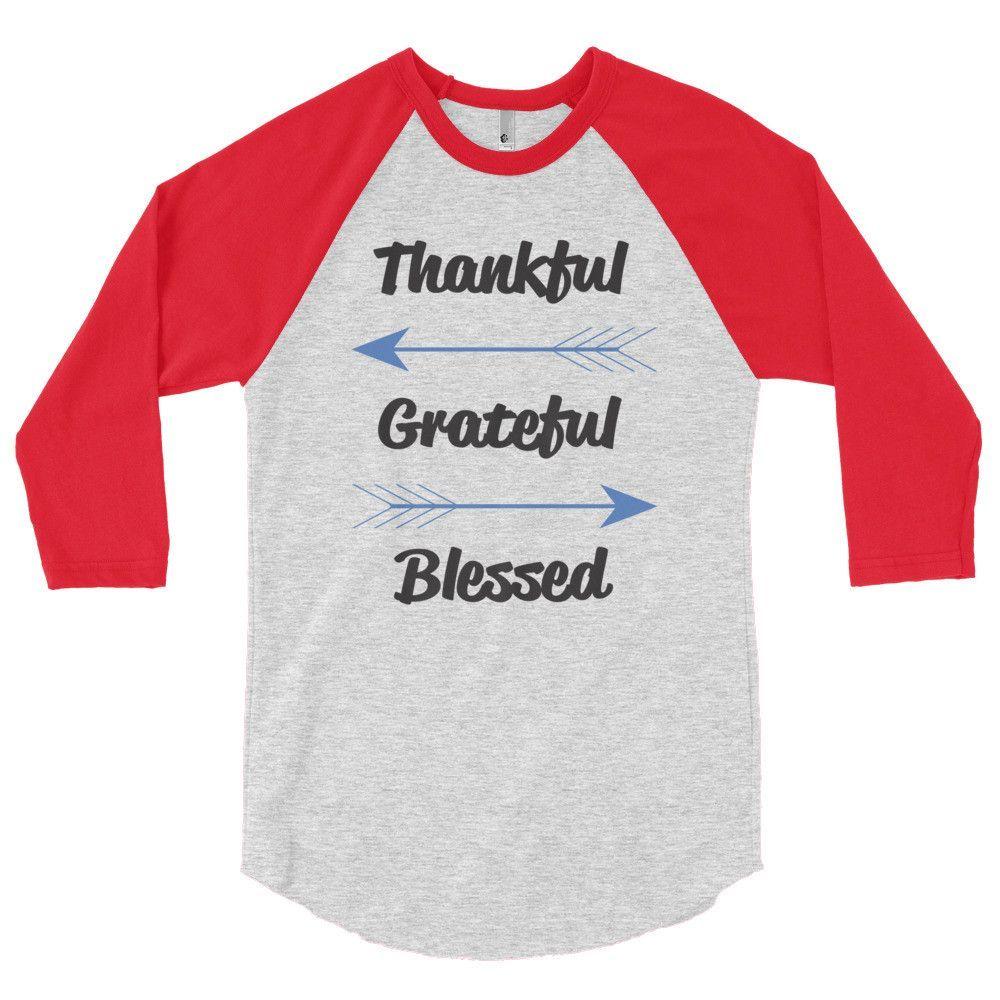 Thankful, Grateful, and Blessed - 3/4 sleeve raglan shirt
