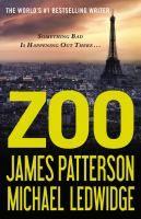 Zoo / James Patterson and Michael Ledwidge.