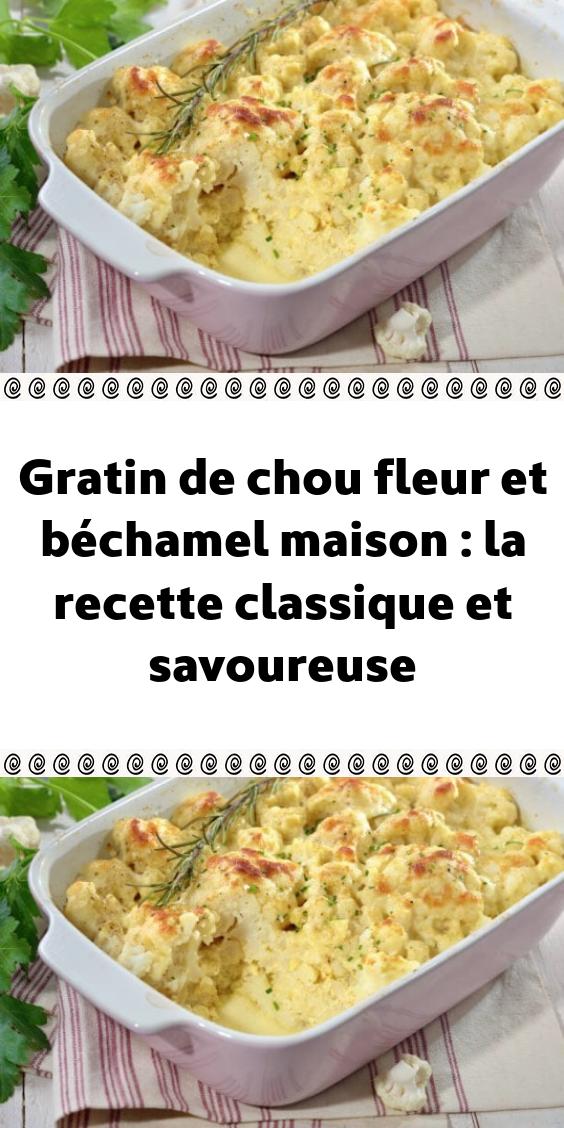 Gratin de chou fleur et béchamel maison : la recette classique et savoureuse