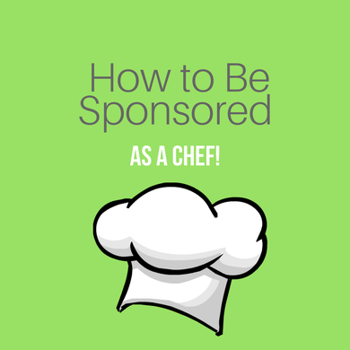 How to be Sponsored as a Chef and NOT as a Cook!