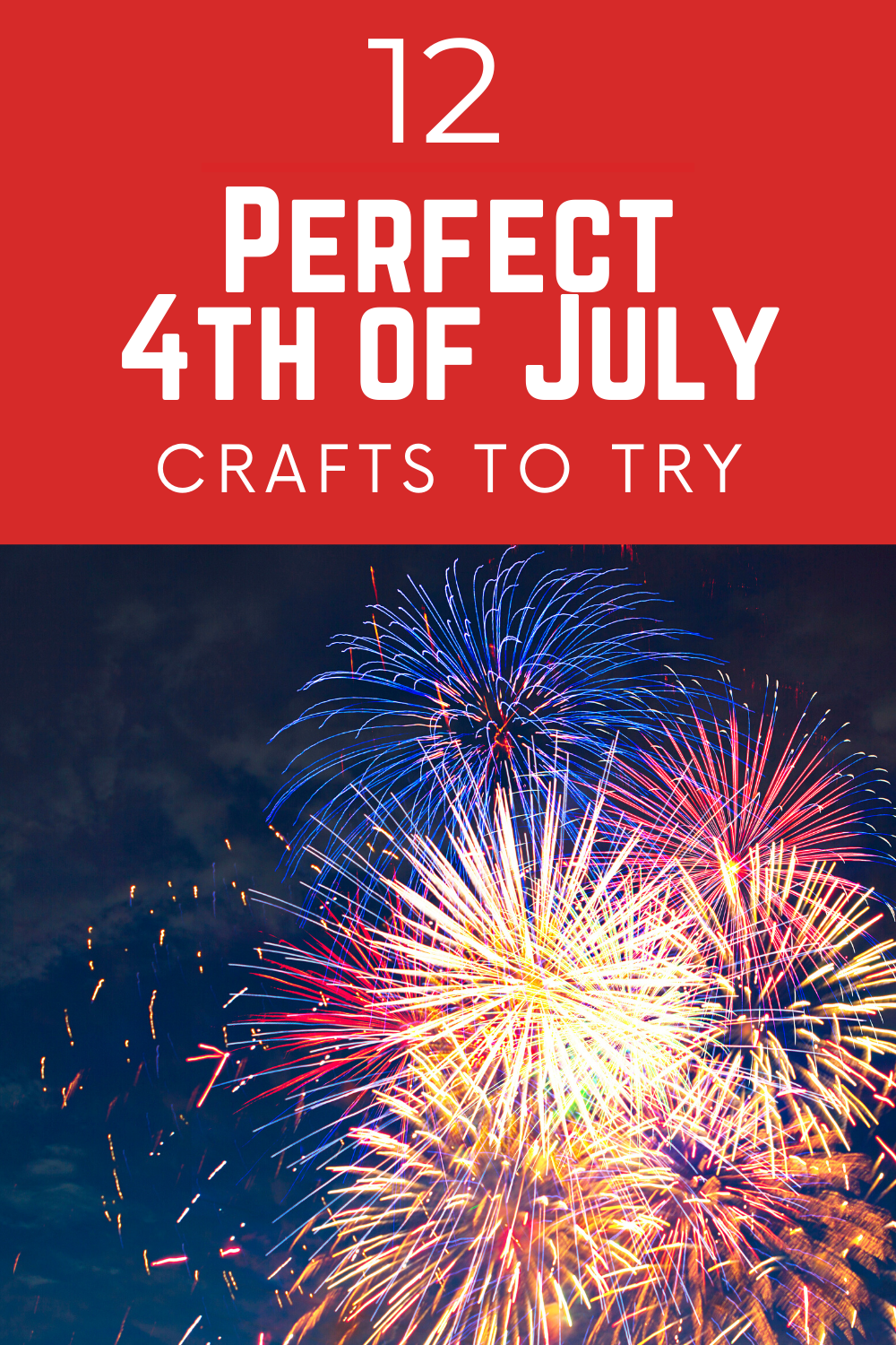 Here Are 12 Perfect 4th Of July Crafts To Try July Crafts Fireworks Craft For Kids Fireworks Craft