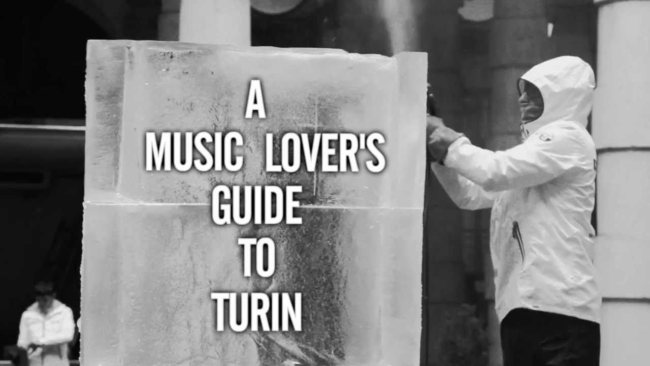 A music lover's guide to Turin (Torino, Italy) by FACT