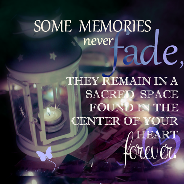 Some Memories Never Fade Quotes Daily Famous Inspiration