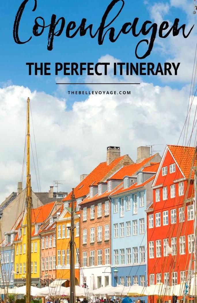 Copenhagen Denmark The Perfect Itinerary For First-Timers European Travel