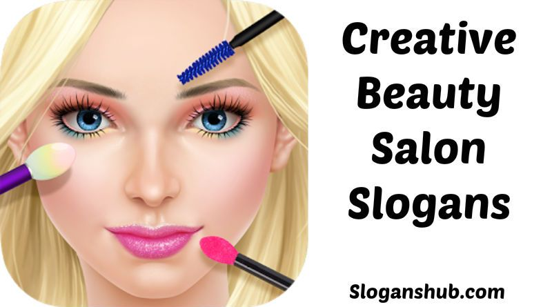 40 Creative Beauty Salon Slogans Advertising Slogans Pinterest