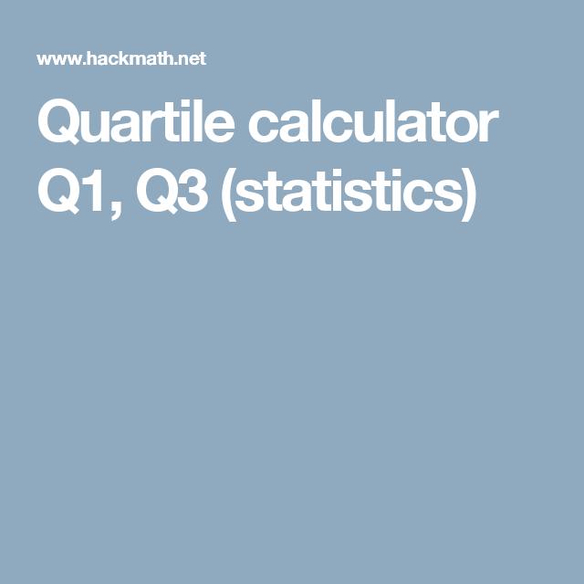 Quartile calculator Q1, Q3 (statistics) | Math | Pinterest ...