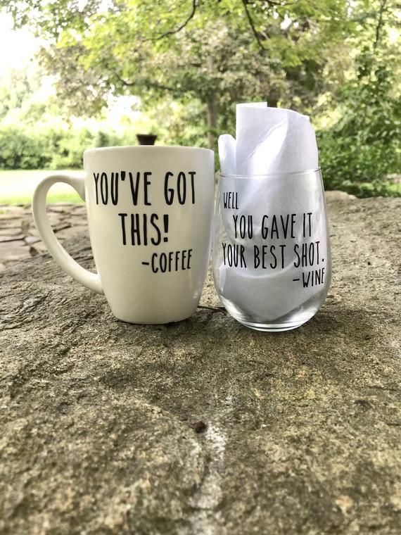 You've got this/ You gave it your best shot!  - wine glass & coffee mug set. **customizable*** Made  #mugsset
