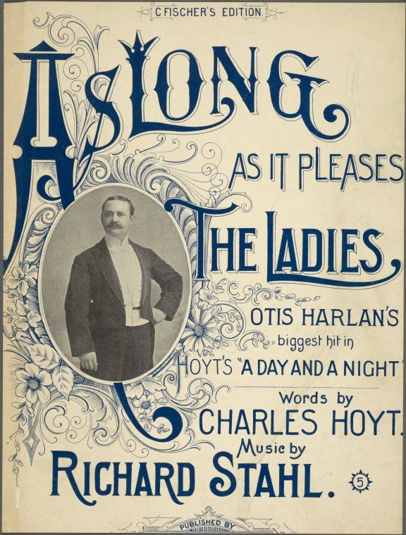 As long as it pleases the ladies / words by Charles Hoyt ; music by Richard Stahl. [And as long as it pleases the ladies. [first line of chorus]] ([c1898])