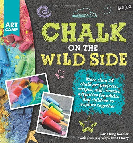 Chalk on the Wild Side: More than 25 chalk art projects, recipes, and creative activities for adults and children to explore together (Art Camp) by Lorie King Kaehler http://www.amazon.com/dp/1633220214/ref=cm_sw_r_pi_dp_lO9Qwb13Z7M9Q