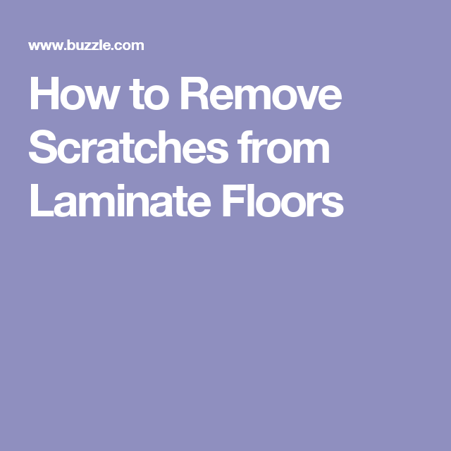 How To Easily Remove Scratches From Laminate Floors Skin