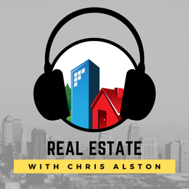Daily Real Estate podcast with Chris Alston. Everything