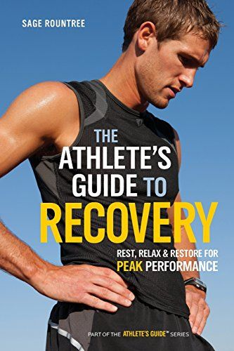 The Athlete's Guide to Recovery: Rest, Relax, and Restore for Peak Performance {affiliate link}